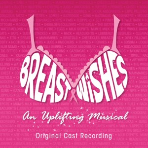 Breast Wishes Original Cast Recording
