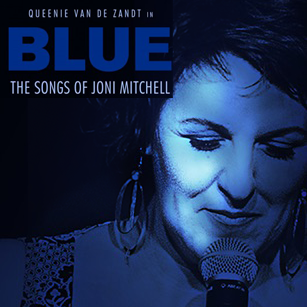 Queenie van de Zandt in BLUE: The Songs Of Joni Mitchell